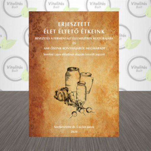 Erjesztett Élet Éltető Ételeink (könyv)